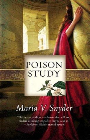 Poison Study (Study #1) by Maria V. Snyder