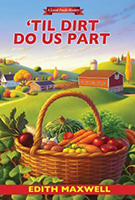 Til Dirt Do Us Part (A Local Foods Mystery #2) by Edith Maxwell