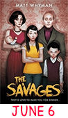 June 6: The Savages by Matt Whyman