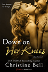 Down On Her Knees (Dare Me #3) by Christine Bell