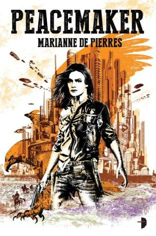 Peacemaker (Peacemaker #1) by Marianne de Pierres