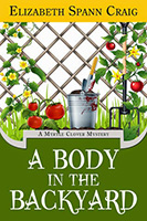 A Body in the Backyard (A Myrtle Clover Mystery #4) by Elizabeth Spann Craig