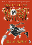 A Bad Spell for The Worst Witch (The Worst Witch #3) by Jill Murphy