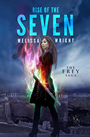 Rise of The Seven (The Frey Saga #3) by Melissa Wright