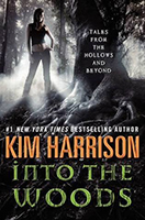 Into the Woods: Tales from the Hollows and Beyond (The Hollows #10.1) by Kim Harrison