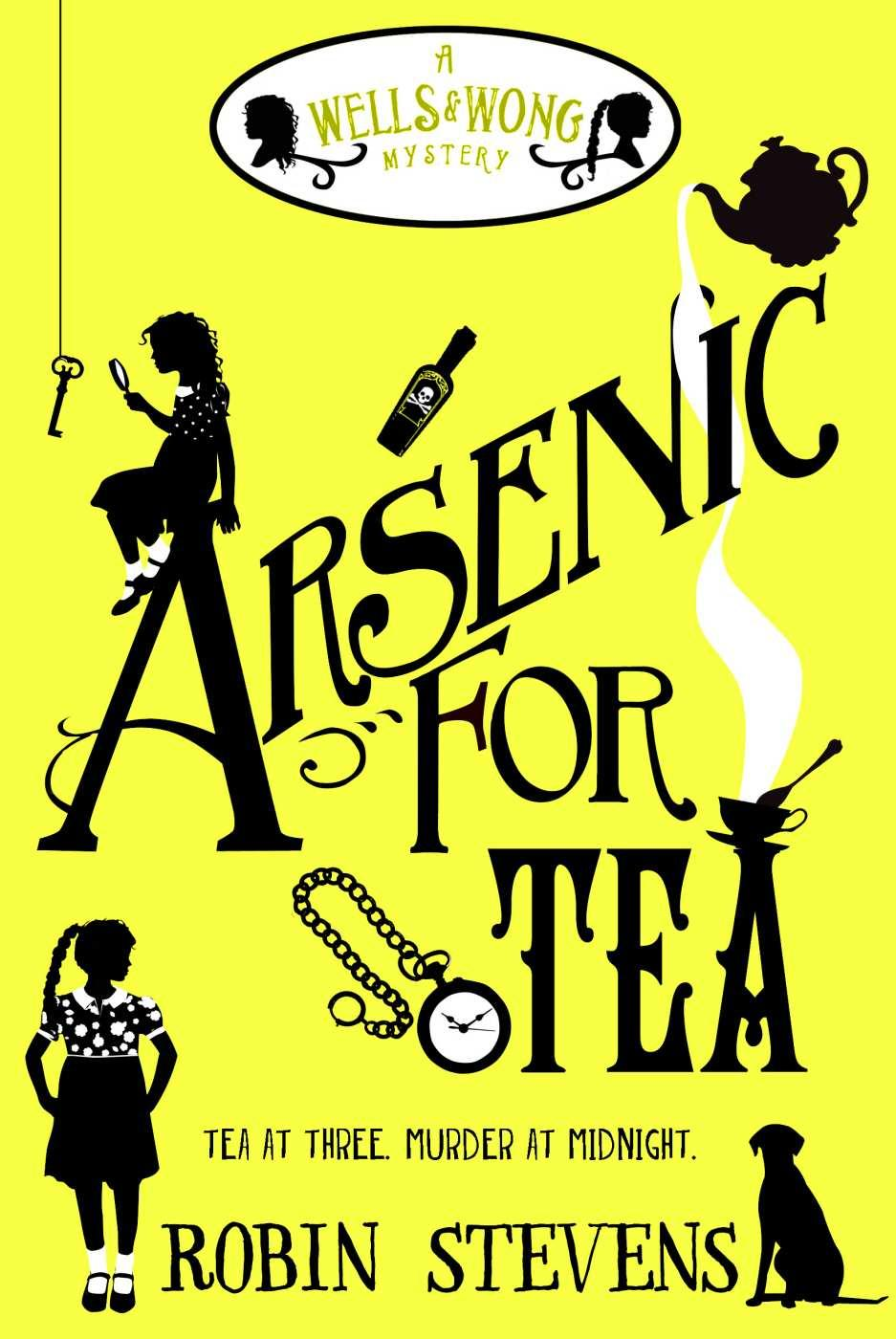 Arsenic For Tea (Wells and Wong #2) by Robin Stevens