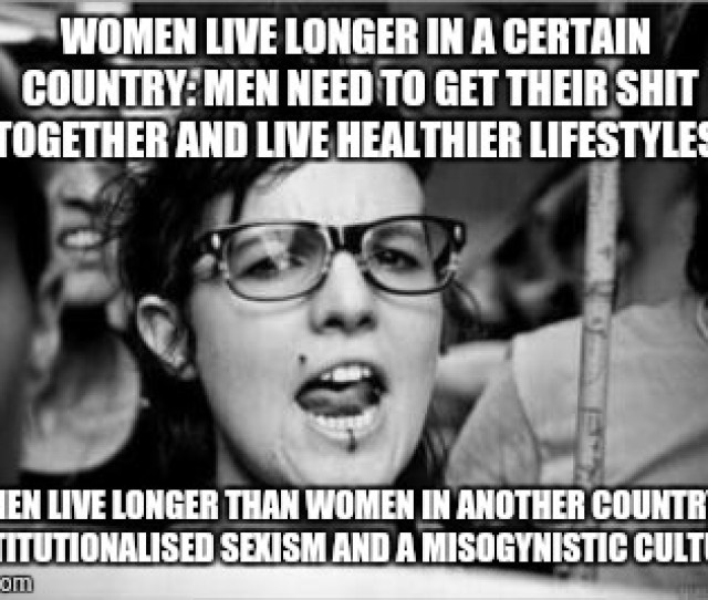 Feminist Women Live Longer In A Certain Country Men Need To Get Their Shit