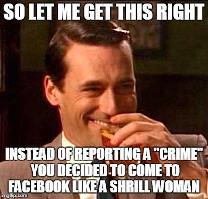 Image tagged in madmen,crazy women,facebook - Imgflip