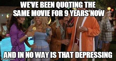Every time I see an Anchorman quote