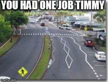 Image tagged in you had one job,road stripes,timmy - Imgflip