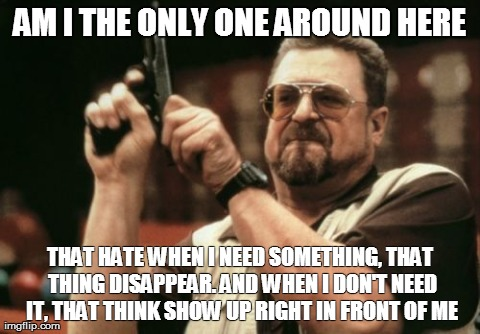Am I The Only One Around Here that experience it all the time?!