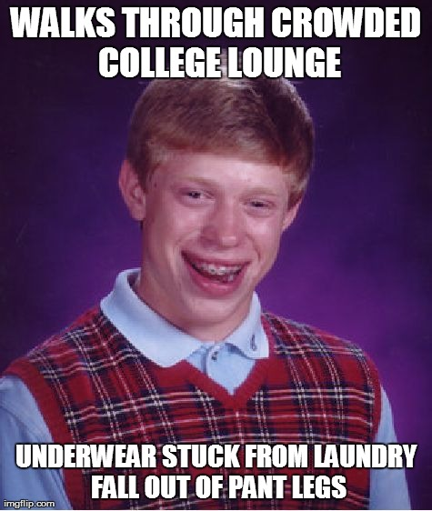 Underwear in a grocery store is nothing. Try in front of half my college classmates and getting called out on them being mine...