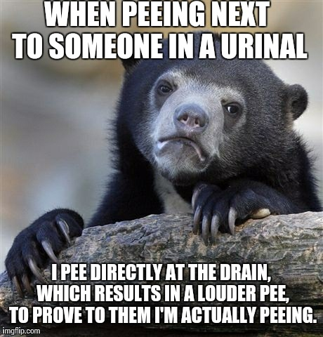 It must be a Urinal thing.
