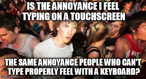 It's amazing how many people can't type properly.