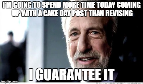 Big end of year final tomorrow but...cake day....