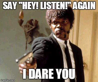 Shut the hell up, Navi!