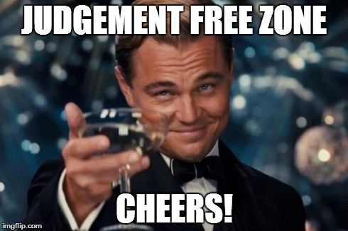Judgement Free Zone!
