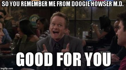 Image result for doogie howser md meme