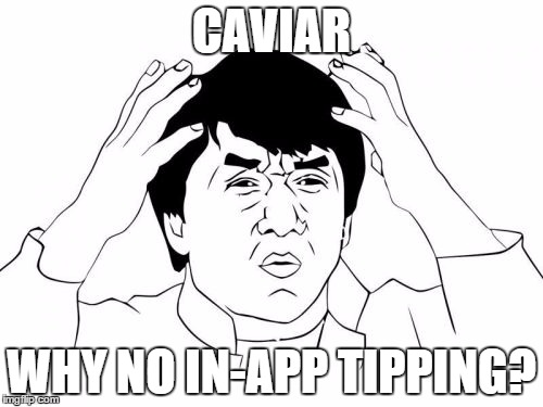 Caviar has no in-app tipping Courier Hacker