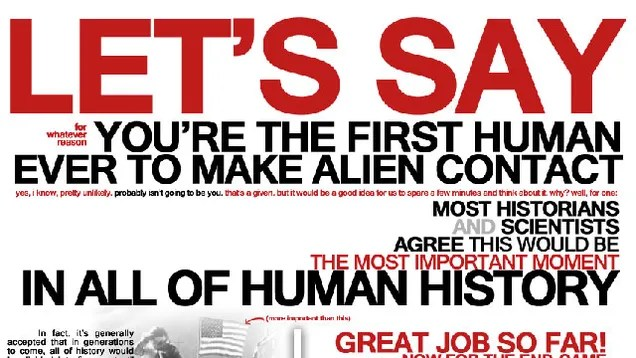 Lets say you're the first human ever to make alien contact