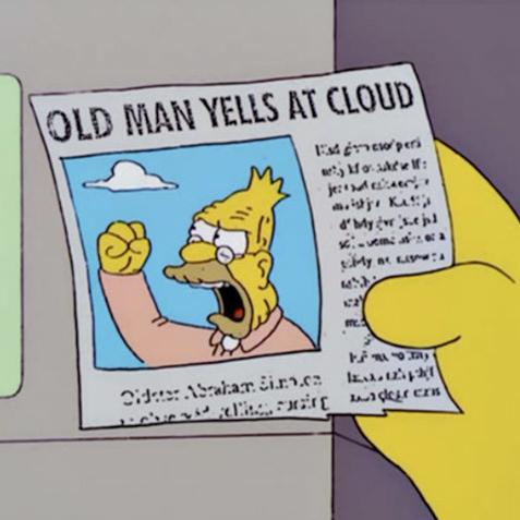 Image result for simpsons old man yells at cloud