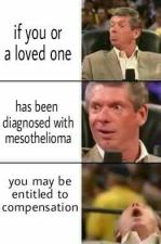 it you or a loved one has been diagnosed with mesothelioma vou mav be entitled to compensation