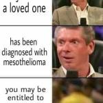 mesothelioma ad copypasta know your memeit you or a loved one has been diagnosed with mesothelioma vou mav be entitled to