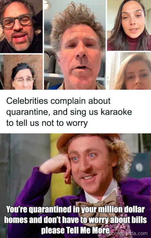 Celebrities Complaining About Quarantine Willie Wonka Tell Me More ...