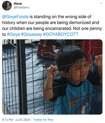 Bloop @thisisbmc @GoyaFoods is standing on the wrong side of history when our people are being demonized and our children are being encarcerated. Not one penny to #Goya #Goyaway #GOYABOYCOTT 8:12 PM · Jul 9, 2020 · Twitter for iPad