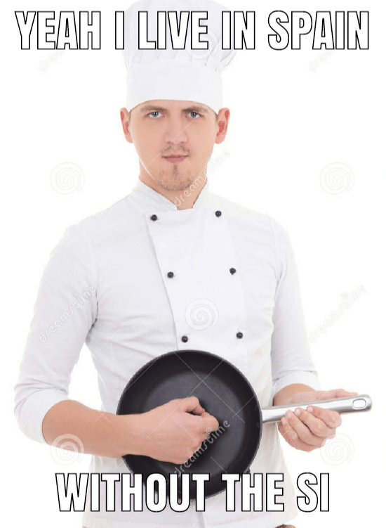 YEAH I LIVE IN SPAIN dream dream dreamstime dreamstime WITHOUT THE SI dreamstime dreamstime Chef Cook Chef's uniform
