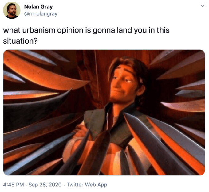 Nolan Gray @mnolangray what urbanism opinion is gonna land you in this situation? 4:45 PM · Sep 28, 2020 · Twitter Web App > Kyle Craven