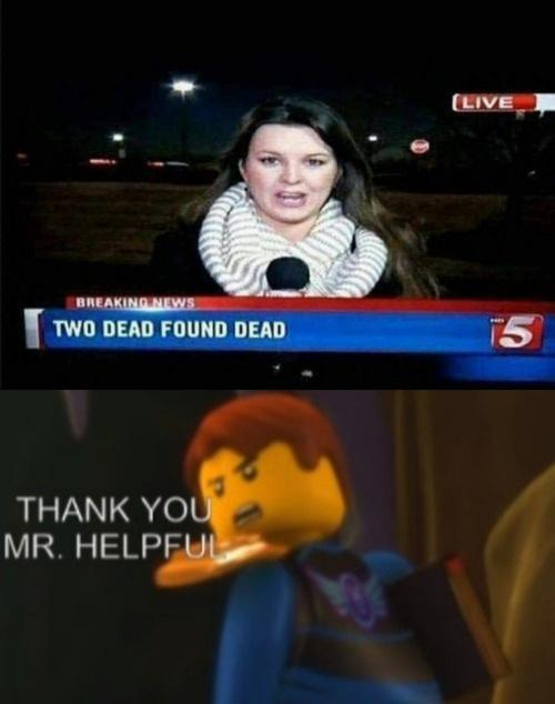(LIVE BREAKING NEWS TWO DEAD FOUND DEAD 15 THANK YOU MR. HELPFUL