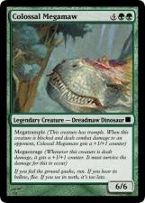Colossal Megamaw Legendary Creature -Dreadmaw Dinosaur Megatrample (This creature has trample. When this creature is blocked and deals combat damage to an opponent, Colossal Megamaw gets a +1/+1 counter) Megaenrage (Whenever this creature is dealt damage, it gets a +1/+1 counter. It must survive the damage for this to occur) If you feel the ground quake, run. If you hear its bellow, flee. If you see its teeth, it's too late. 6/6 Magic: The Gathering Games