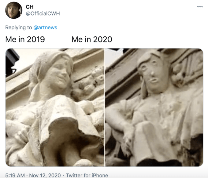 CH 000 @OfficialCWH Replying to @artnews Me in 2019 Me in 2020 5:19 AM · Nov 12, 2020 · Twitter for iPhone Antonio Guzmán Capel Statue Photograph Classical sculpture Sculpture Statue Human Art Forehead