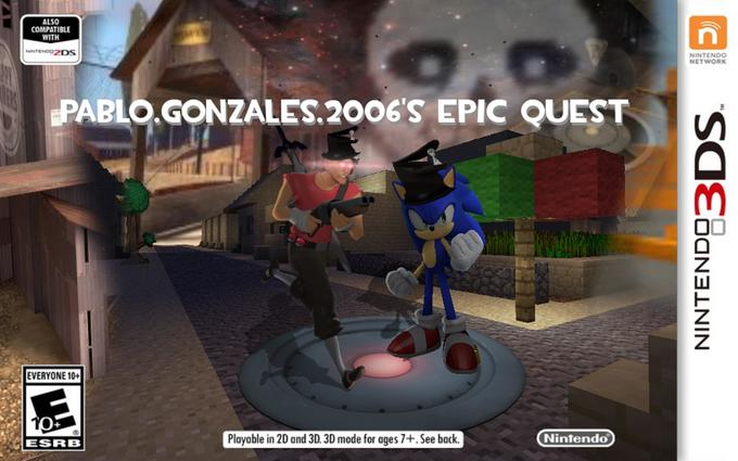 ALSO COMPATIBLE WITH NINTENDO2DS NINTENDO NETWORK PABLO.GONZALES.2006'S EPIC QUEST 23 EVERYONE 10+ 10 Playable in 2D and 3D. 3D mode for ages 7+. See back. Nintendo ESRB OAN3ININ D83DS. Team Fortress 2 Animation Fictional character Games Pc game Action-adventure game Fiction