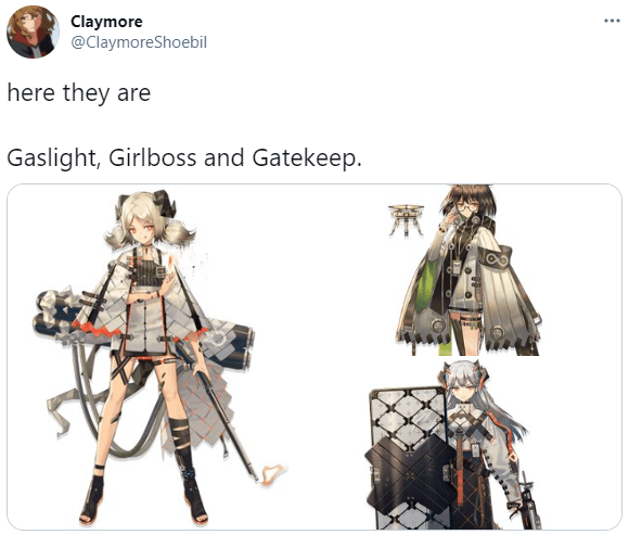 Claymore @ClaymoreShoebil ... here they are Gaslight, Girlboss and Gatekeep. Arknights