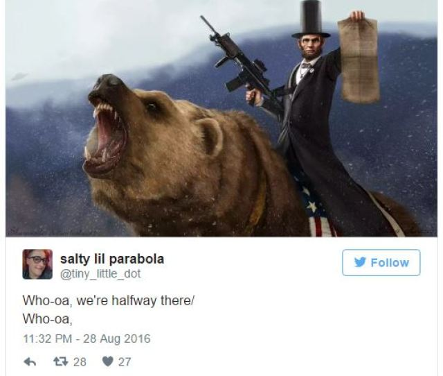 Whoa Were Halfway There Lincoln On A Bear