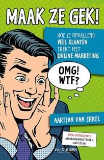 """""""Maak ze gek"""", boek van Aartjan van Erkel"""
