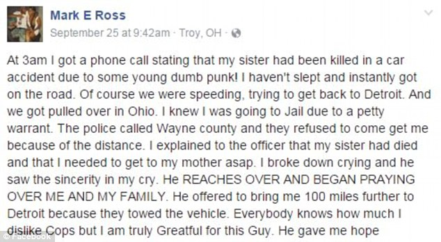 Ross recounted the whole ordeal in Facebook post (shown above) in which he explains that Robison gave him hope after the kind gesture. He said: 'Everybody knows how much I dislike Cops but I am truly Greatful for this Guy. He gave me hope'