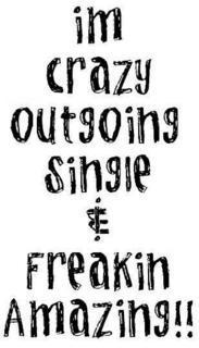 Im Crazy Outgoing Single Quotes