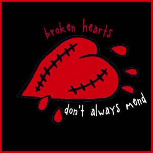 Broken Hearts Dont Always Mend Broken Heart