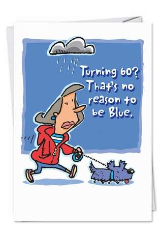No Reason To Be Blue Cartoon Funny Birthday Card