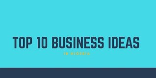 10 New Business Ideas in Nigeria to Start in 2019