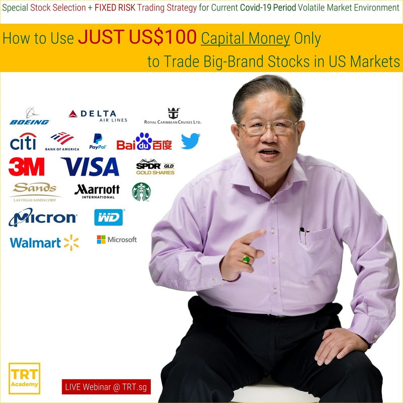 8 April – [LIVE Webinar @ TRT.sg]  How to Use JUST US$100 Capital Money Only to Trade Big-Brand Stocks in US Markets