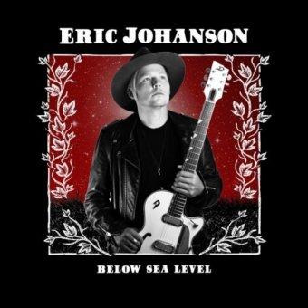 Eric Johanson - Below Sea Level (2020) [Blues Rock]; FLAC (tracks) - jazznblues.club