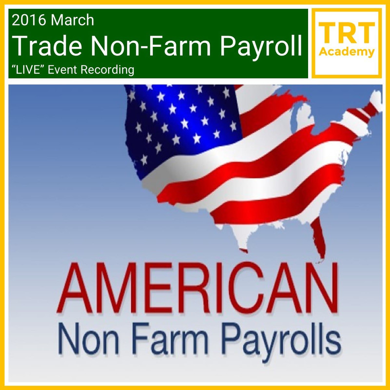 """Yes! Send Me the Video – 2016 March Trade Non-Farm Payroll """"LIVE"""""""
