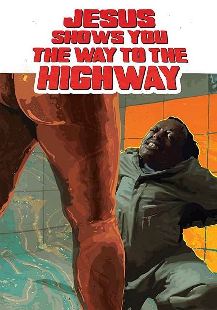 Jesus Shows You The Way To The Highway 2019 Movie Poster