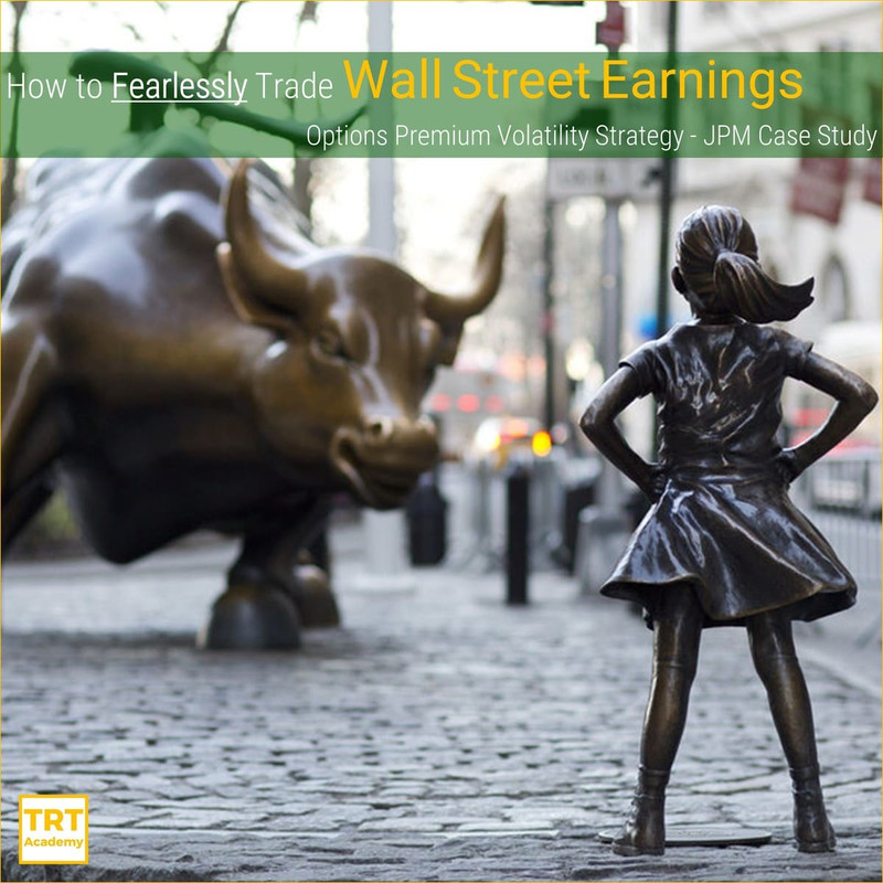 Yes! Send Me the Video – How to Fearlessly Trade Wall Street Earnings  – Options Premium Volatility Strategy – JPM Case Study