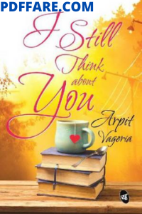 I Still Think About You by Arpit Vageria