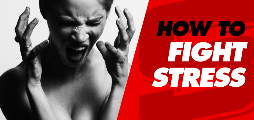 HOW TO FIGHT STRESS